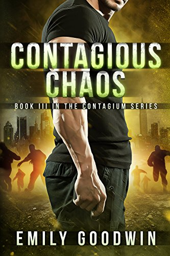 Contagious Chaos (The Contagium Series Book 3) by [Goodwin, Emily]
