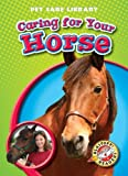 Caring for Your Horse, Colleen Sexton, 1600144691