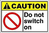 Do Not Switch On Caution OSHA / ANSI LABEL DECAL STICKER Sticks to Any Surface 10x7