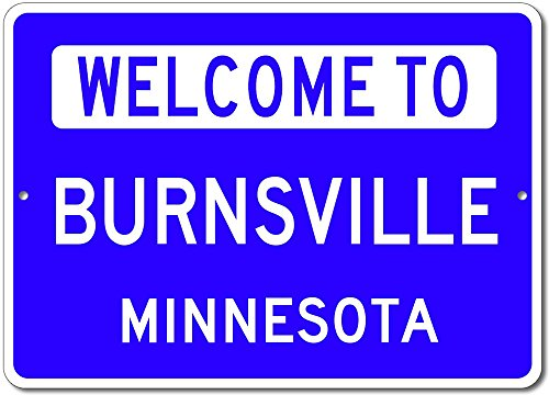 Welcome to BURNSVILLE, MINNESOTA - City State Custom Rectangular Aluminum Sign - Blue - - Minnesota Burnsville