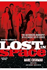 Irwin Allen's Lost in Space Volume 3: The Authorized Biography of a Classic Sci-Fi Series Paperback