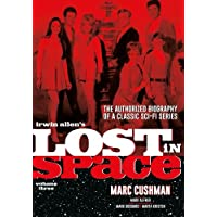 Irwin Allen's Lost in Space: The Authorized Biography of a Classic Sci-Fi Series: 3