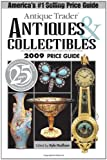 Antique Trader Antiques and Collectibles 2009 Price Guide, , 0896896498