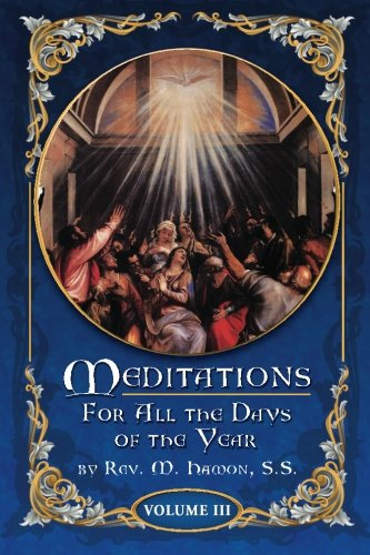 Meditations for All the Days of the Year, Vol 3: From the Second Sunday after Easter to the Sixth Sunday after Pentecost (Volume 3) pdf epub