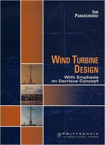Design Wind Turbines - Wind Turbine Design with Emphasis on Darrieus Concept
