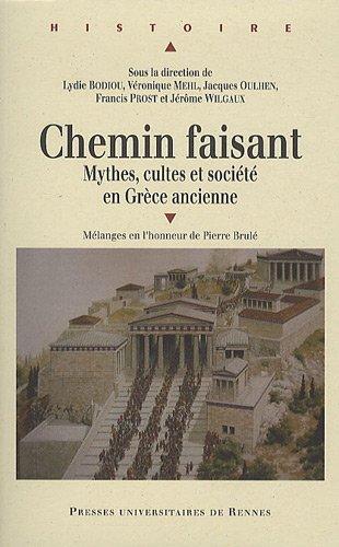 Chemin faisant : Mythes, cultes et société en Grèce ancienne