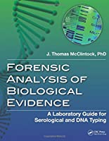 Forensic Analysis of Biological Evidence Front Cover