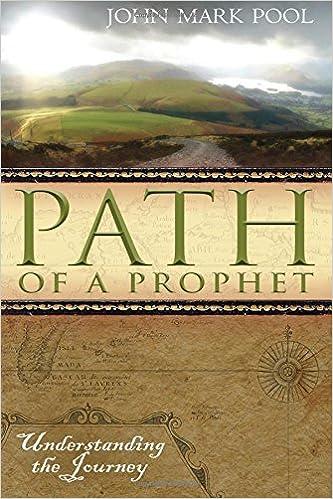 John Mark Pool's The Path of the Prophet: Understanding the Journey