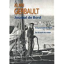 Journal de bord: A la poursuite du soleil et Sur la route du retour (French Edition)