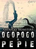 America's Monsters: Ogopogo and Pepie