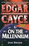 Edgar Cayce on the Millennium, Jesse Stearn, 0446608408