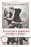 Saving Your Marriage Before It Starts: Seven Questions to Ask Before and After You Marry, Les Parrott, Leslie Parrott, 0310259827