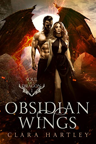 Obsidian Wings (Soul of a Dragon Book 1) by [Hartley, Clara]
