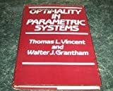 Optimality in Parametric Systems, Thomas L. Vincent and Walter J. Grantham, 0471083070