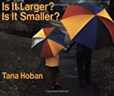 Is It Larger? Is It Smaller?, Tana Hoban, 0688152872