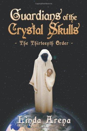 Guardians of the Crystal Skulls: The Thirteenth Order PDF