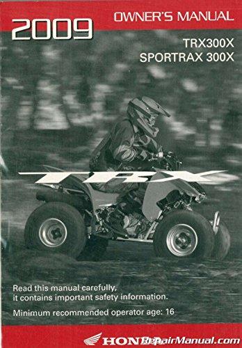- 31HM3760 2009 Honda TRX300X Sportrax ATV Owners Manual