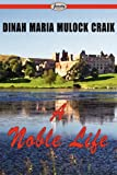 A Noble Life, Dinah Maria Mulock Craik, 1604507152