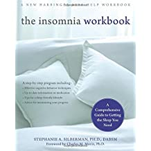 The Insomnia Workbook: A Comprehensive Guide to Getting the Sleep You Need