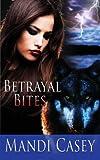 Betrayal Bites, Mandi Casey, 1619352036