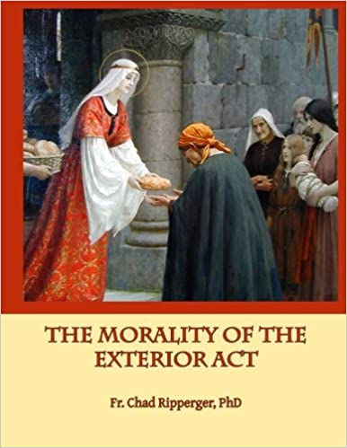 The Morality of the Exterior Act: In the Writings of St  Thomas