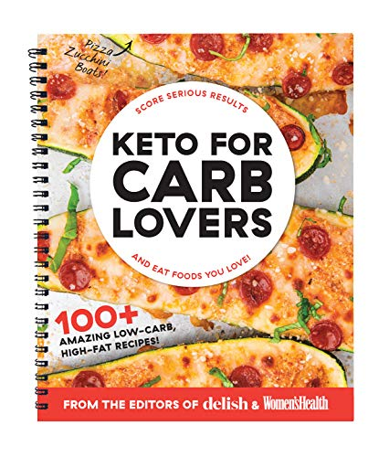 Keto For Carb Lovers: 100+ Amazing Low-Carb, High-Fat Recipes & 21-Day Meal Plan ()