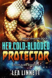 Her Cold-Blooded Protector: A Sci Fi Alien Romance (Levekk Invaders Book 1)