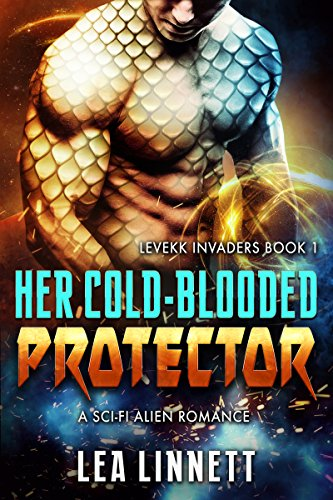 Her Cold-Blooded Protector: A Sci Fi Alien Romance (Levekk Invaders Book 1) (Dark World A Link To The Past)