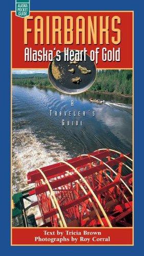 Fairbanks: Alaska's Heart of Gold