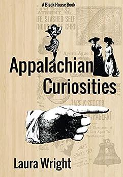 Appalachian Curiosities by [Wright, Laura]