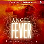 Angel Fever: Angel Series, 3 | L. A. Weatherly
