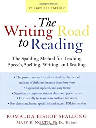 Writing Road to Reading: The Spalding Method for Teaching Speech, Spelling, Writing, and Reading