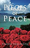 Pieces of Peace, Timothy Niles Routh, 1425994334