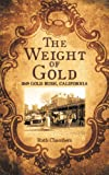 img - for The Weight of Gold: 1849 Gold Rush, California book / textbook / text book