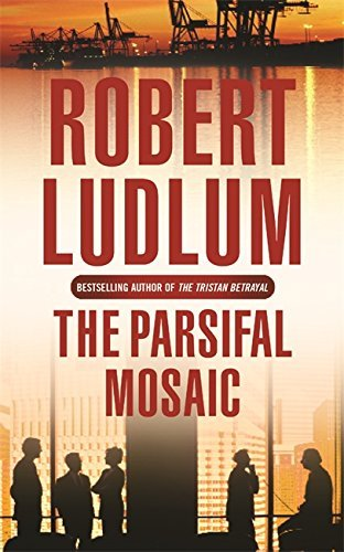 The Parsifal Mosaic by Robert Ludlum (2005-02-03)