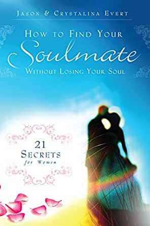 how to find your soulmate without losing your soul summary