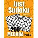 Just Sudoku Medium Puzzles - Volume 1: 200 Medium Sudoku Puzzles for the Casual Solver (Number Puzzle Fun)