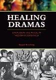 Healing Dramas, Raquel Romberg, 0292706588