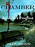 Fifth Chamber Lorabelle's Fireflies