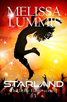 StarLand (The Little Flame Book 3) by [Lummis, Melissa]