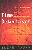 Time Detectives, Brian M. Fagan, 0671793853