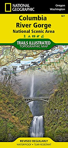 Columbia River Gorge National Scenic Area (National Geographic Trails Illustrated Map (821)) (Hiking In The Columbia Gorge)