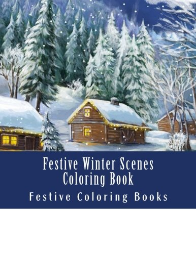 s Coloring Book (Snow, Festive Scenes, Village Houses, Stockings, Winter Clothes, Snow Man, Winter Coloring Book) ()