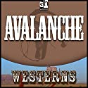 Avalanche Audiobook by Zane Grey Narrated by Dan Cody