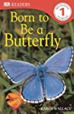 Born to Be a Butterfly, Karen Wallace, 0606147942