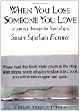 When You Lose Someone You Love: A Journey Through the Heart of Grief (Journeys)