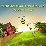 Stickspur's Magic Bees and The Three Greedy Farmers: Year of the Drought, Volume 1   Marvin Bowen