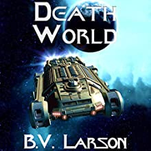 Death World: Undying Mercenaries, Book 5 Audiobook by B. V. Larson Narrated by Mark Boyett