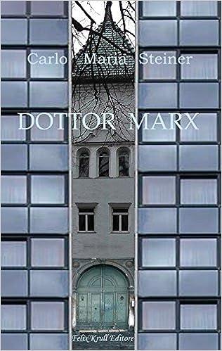 Dottor Marx Storia di un umanista alle soglie del diluvio digitale