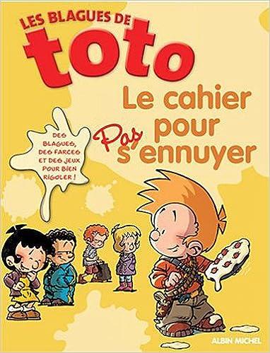 Les blagues de Toto : Le cahier pour pas sennuyer